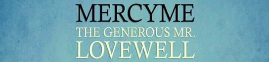 "MERCYME ENCOURAGES ""ALL OF CREATION"" TO LOVE WELL"